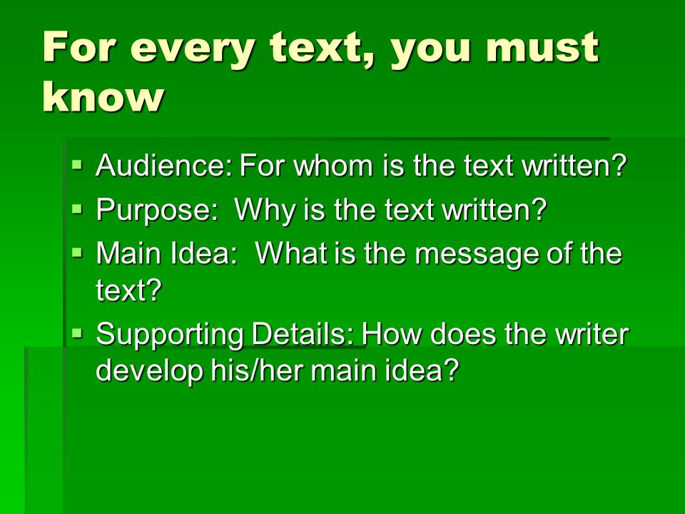 For every text, you must know Audience: For whom is the text written.