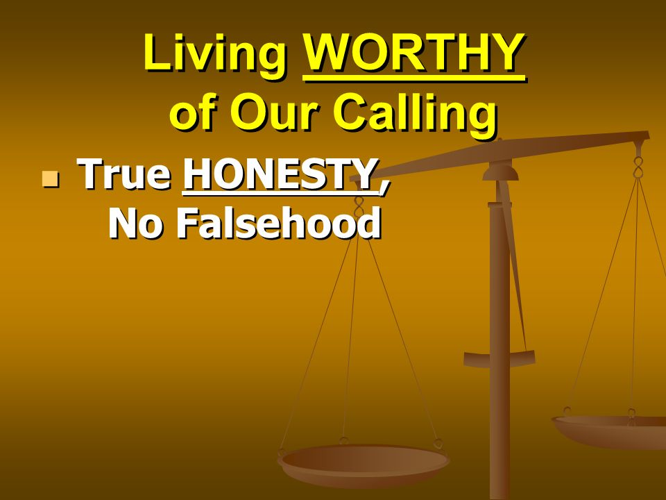 True HONESTY, No Falsehood
