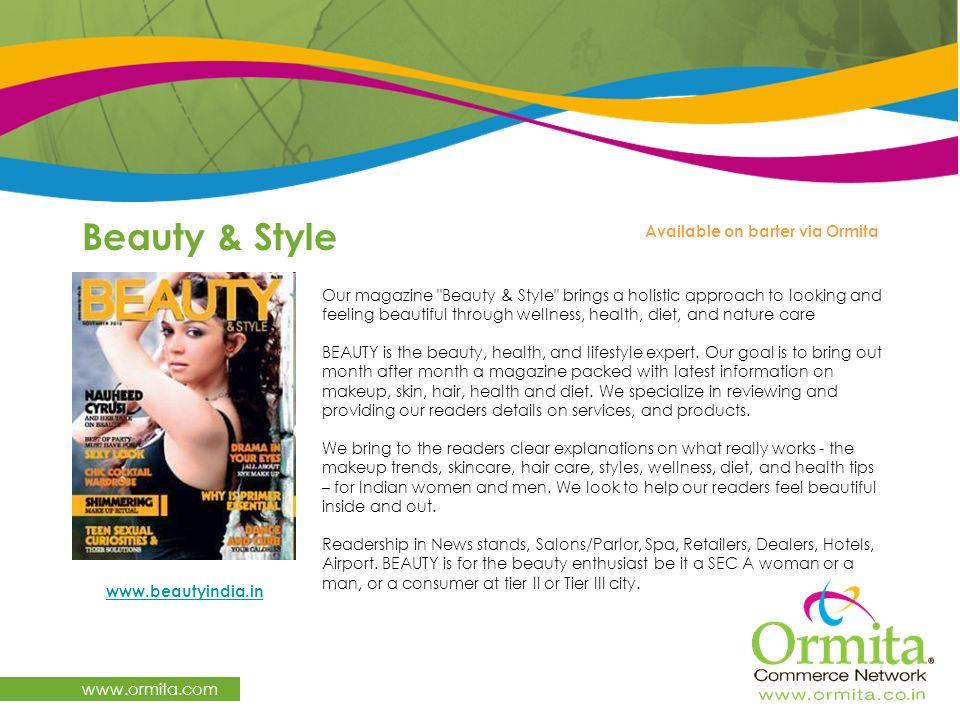 Beauty & Style www.ormita.com Our magazine