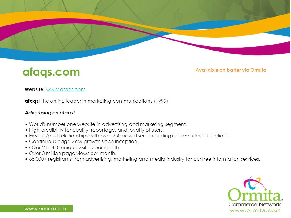 afaqs.com www.ormita.com Website: www.afaqs.com afaqs! The online leader in marketing communications (1999) Advertising on afaqs!www.afaqs.com World's