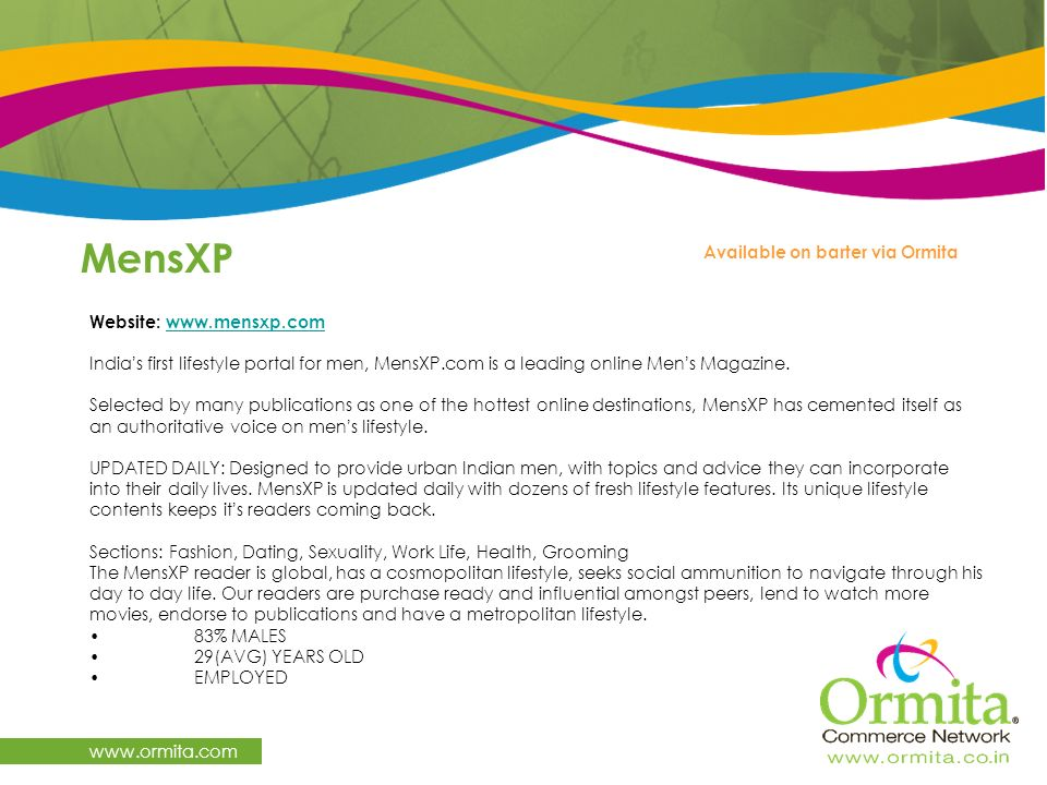 MensXP www.ormita.com Website: www.mensxp.com Indias first lifestyle portal for men, MensXP.com is a leading online Mens Magazine. www.mensxp.com Sele