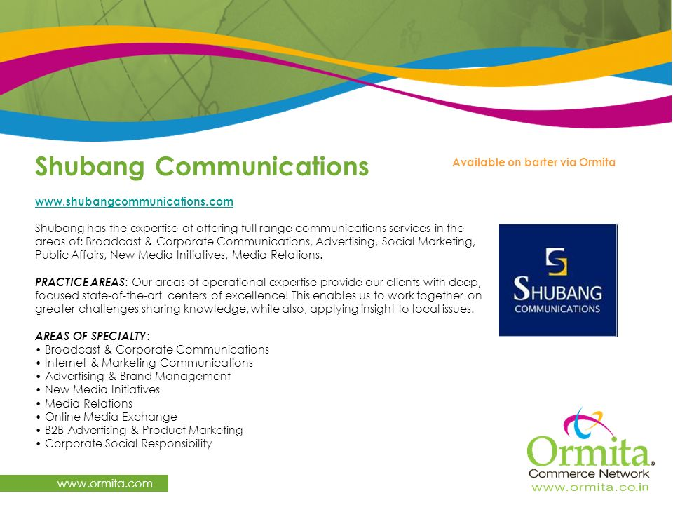 Shubang Communications www.ormita.com www.shubangcommunications.com Shubang has the expertise of offering full range communications services in the ar
