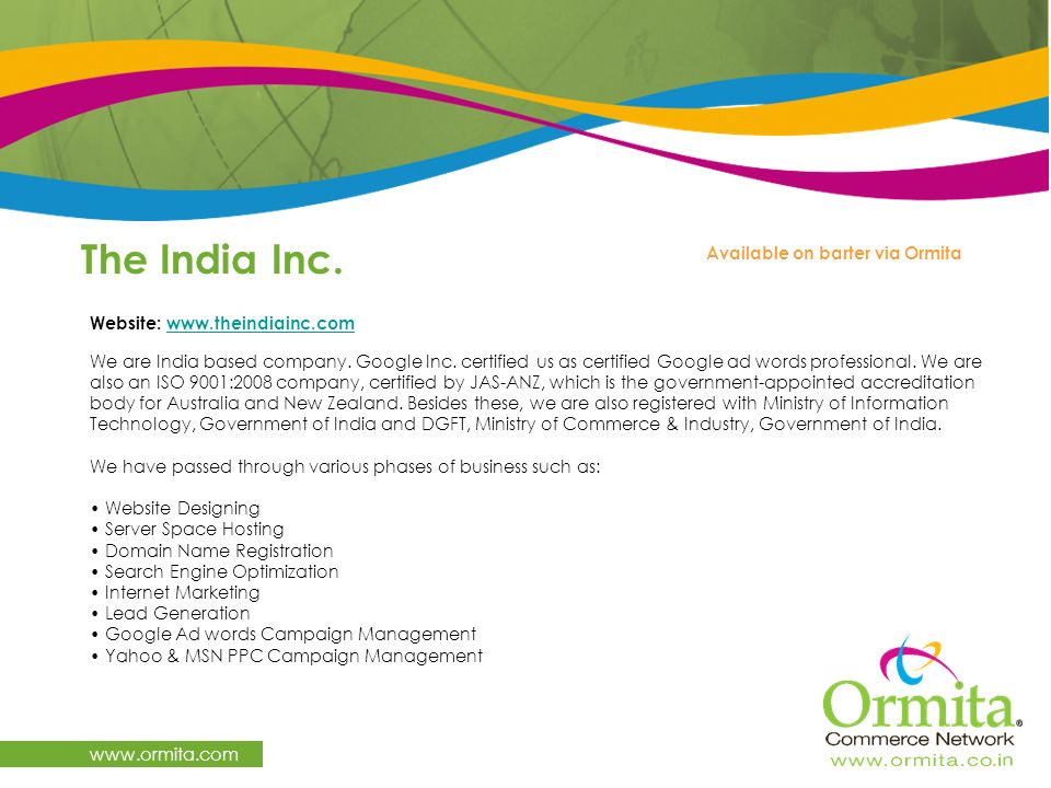 The India Inc. www.ormita.com Available on barter via Ormita Website: www.theindiainc.com www.theindiainc.com We are India based company. Google Inc.