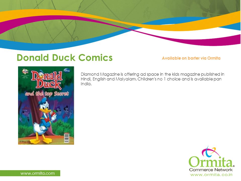 Donald Duck Comics www.ormita.com Diamond Magazine is offering ad space in the kids magazine published in Hindi, English and Malyalam. Children's no 1