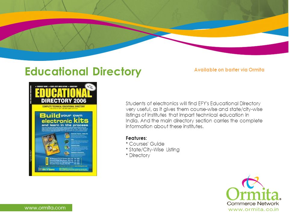 Educational Directory www.ormita.com Available on barter via Ormita Students of electronics will find EFY's Educational Directory very useful, as it g