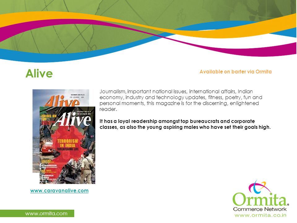Alive www.ormita.com Journalism, important national issues, international affairs, Indian economy, industry and technology updates, fitness, poetry, f