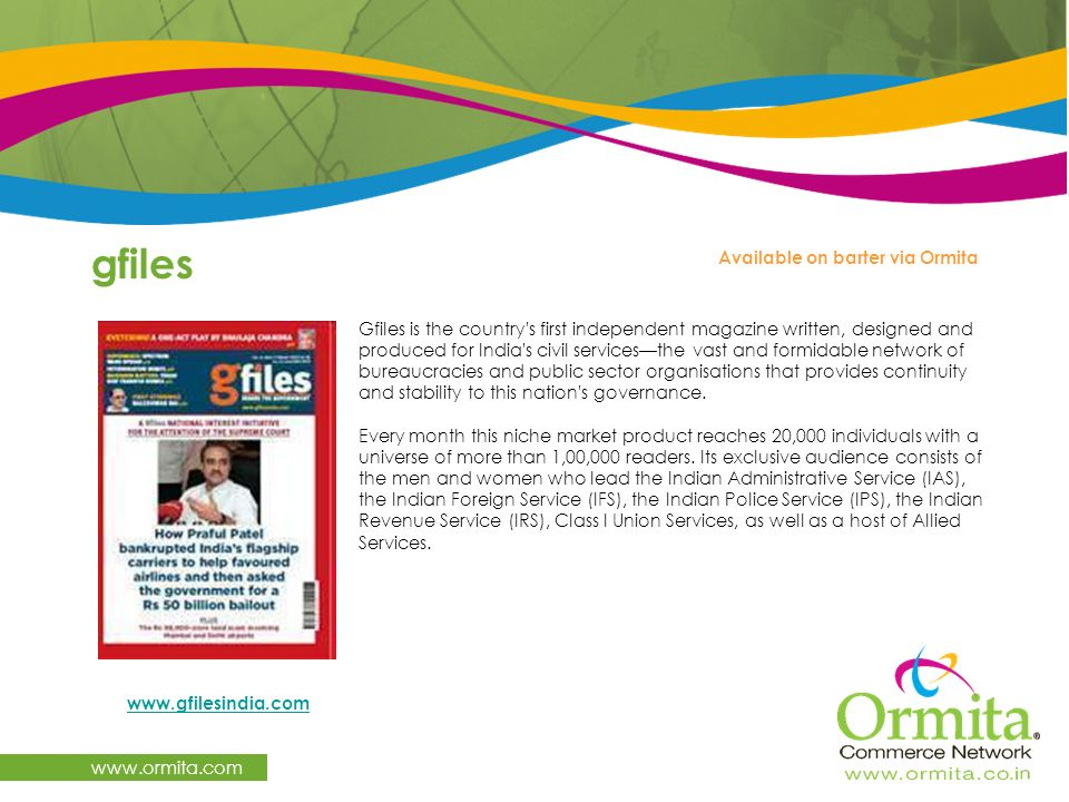 gfiles www.ormita.com Gfiles is the country's first independent magazine written, designed and produced for India's civil servicesthe vast and formida