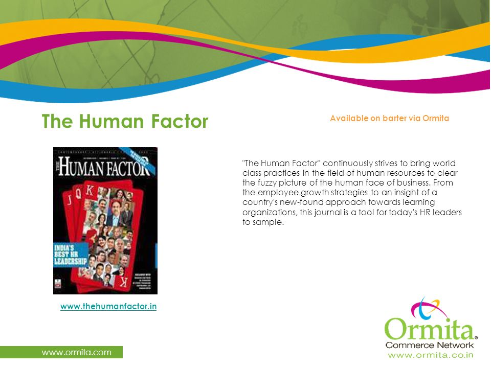 The Human Factor www.ormita.com Available on barter via Ormita www.thehumanfactor.in