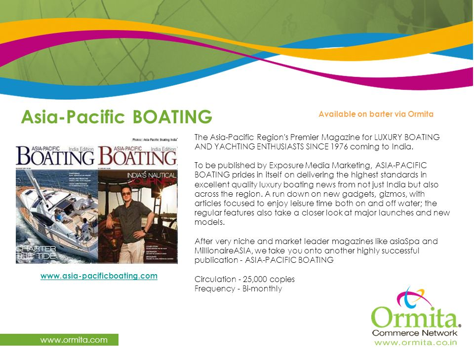Asia-Pacific BOATING www.ormita.com www.asia-pacificboating.com Available on barter via Ormita The Asia-Pacific Region's Premier Magazine for LUXURY B