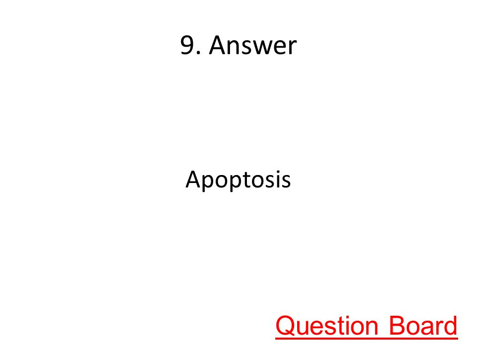 9. Answer Apoptosis Question Board
