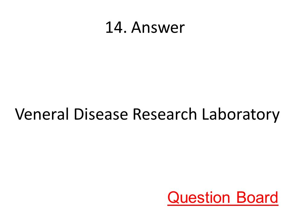 14. Answer Veneral Disease Research Laboratory Question Board