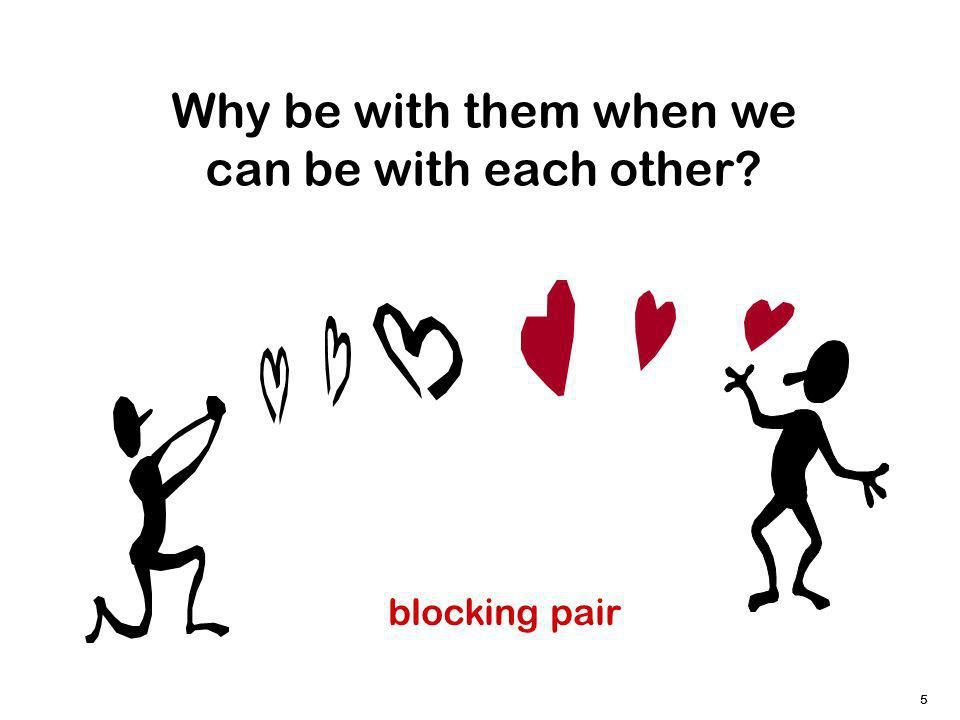 5 Why be with them when we can be with each other? blocking pair