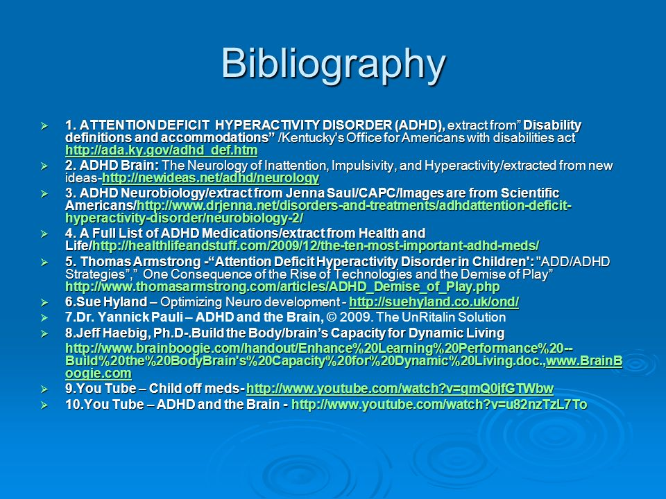 Bibliography 1. ATTENTION DEFICIT HYPERACTIVITY DISORDER (ADHD), extract from Disability definitions and accommodations /Kentucky's Office for America