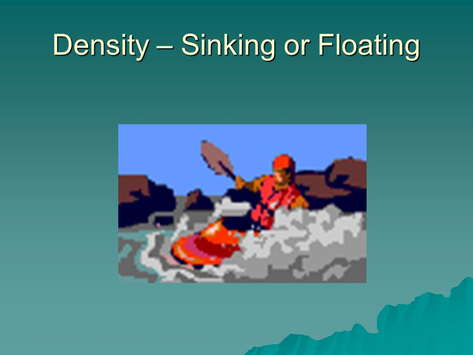 Density – Sinking or Floating