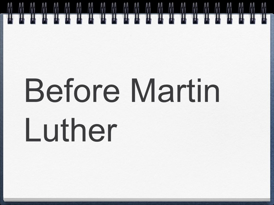 Before Martin Luther