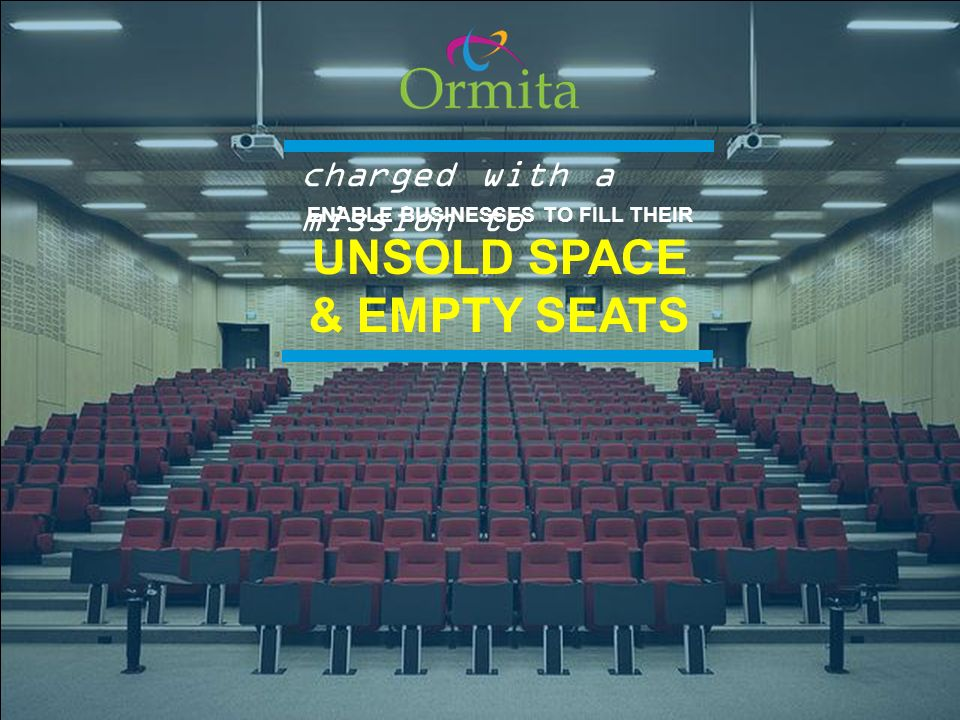 charged with a mission to ENABLE BUSINESSES TO FILL THEIR UNSOLD SPACE & EMPTY SEATS