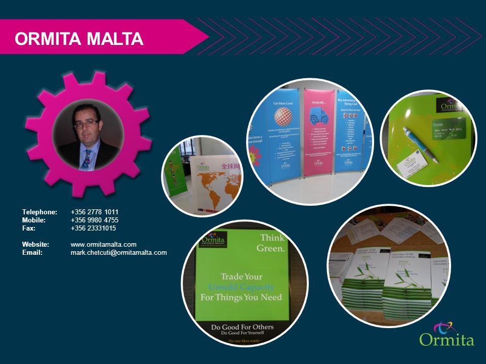 ORMITA MALTA Telephone: +356 2778 1011 Mobile: +356 9980 4755 Fax: +356 23331015 Website: www.ormitamalta.com Email: mark.chetcuti@ormitamalta.com