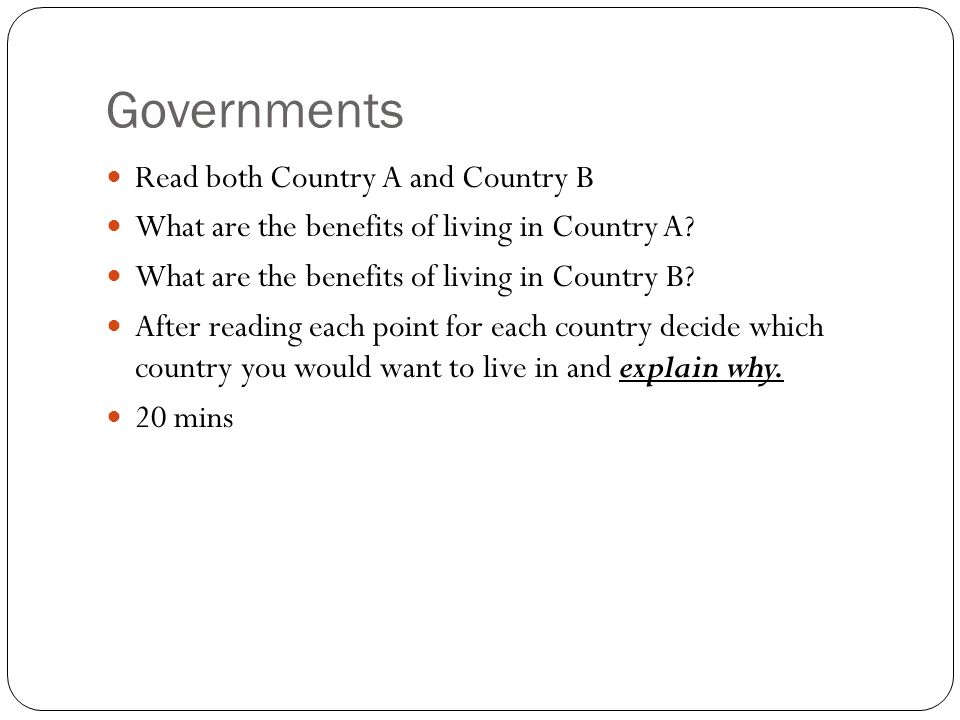 Governments Read both Country A and Country B What are the benefits of living in Country A.