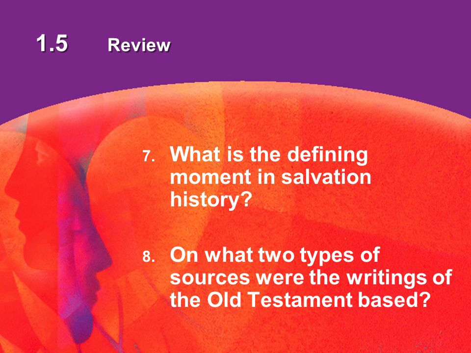 1.5 Review 7. What is the defining moment in salvation history.