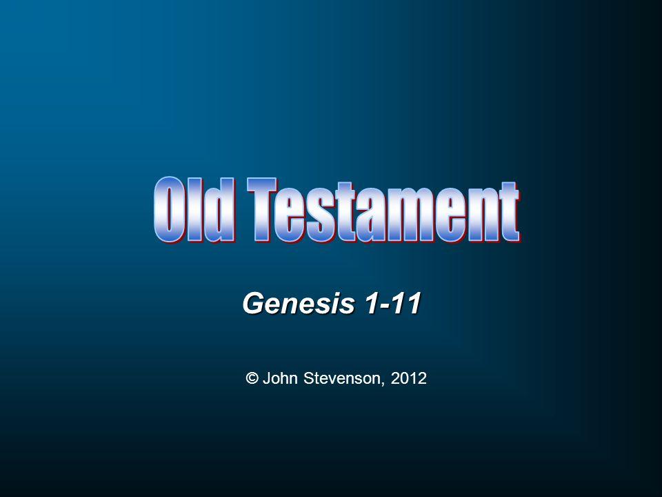 Genesis 1-11 © John Stevenson, 2012