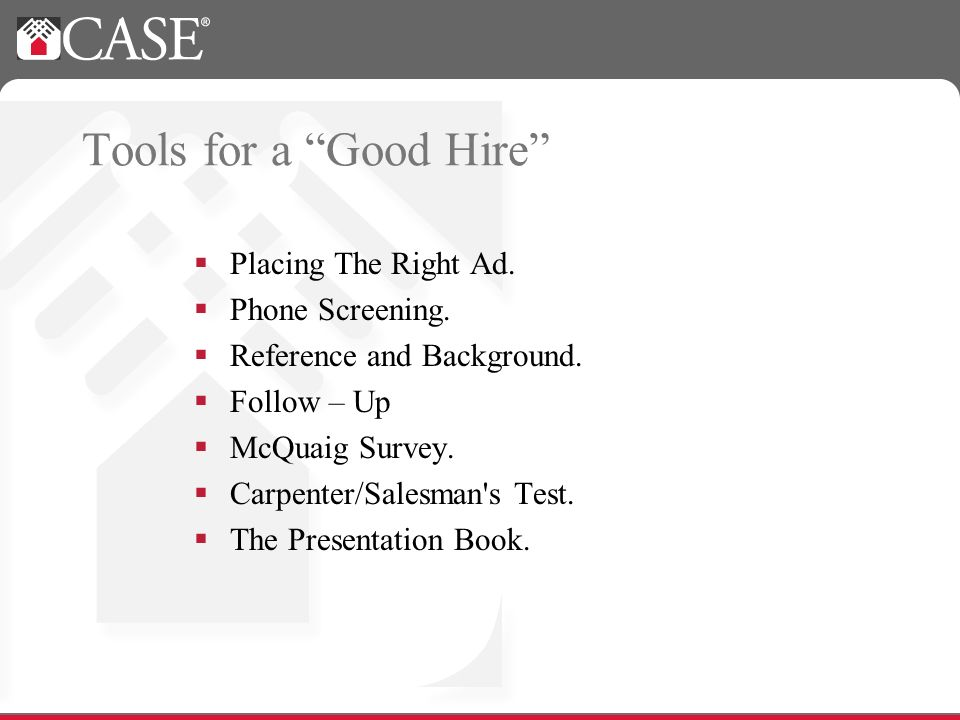 Tools for a Good Hire Placing The Right Ad. Phone Screening.