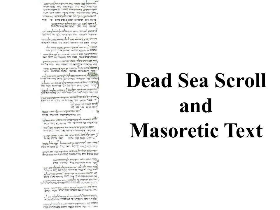Dead Sea Scroll and Masoretic Text