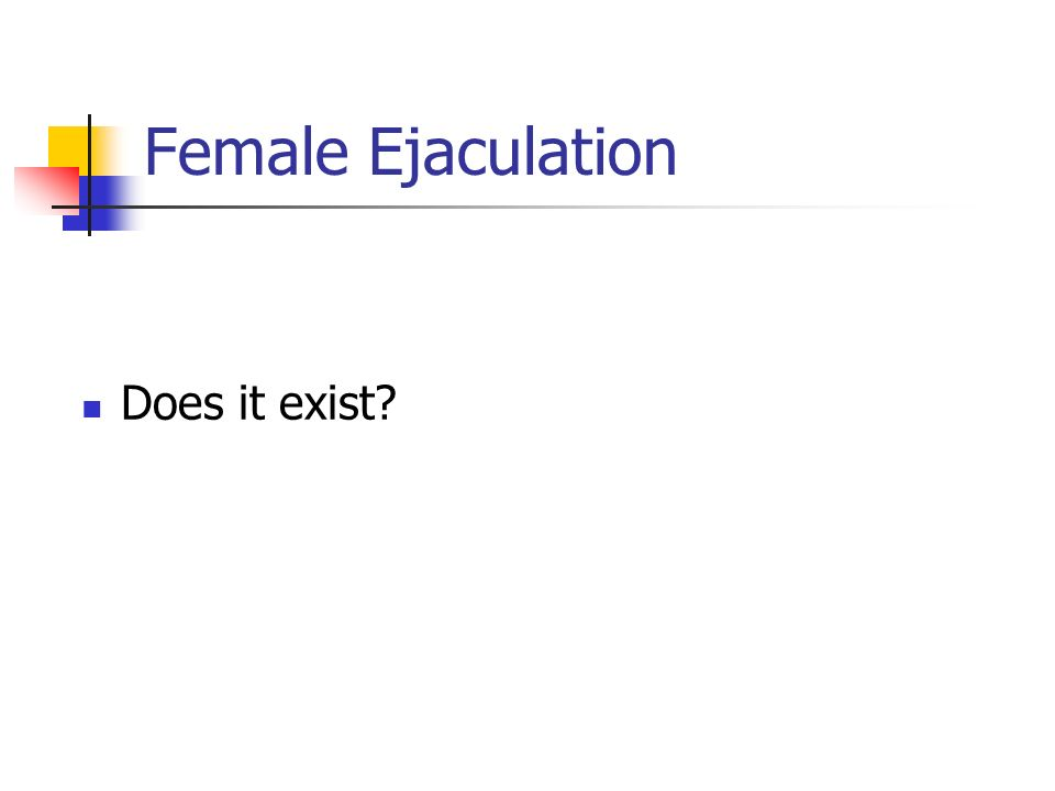 Female Ejaculation Does it exist?