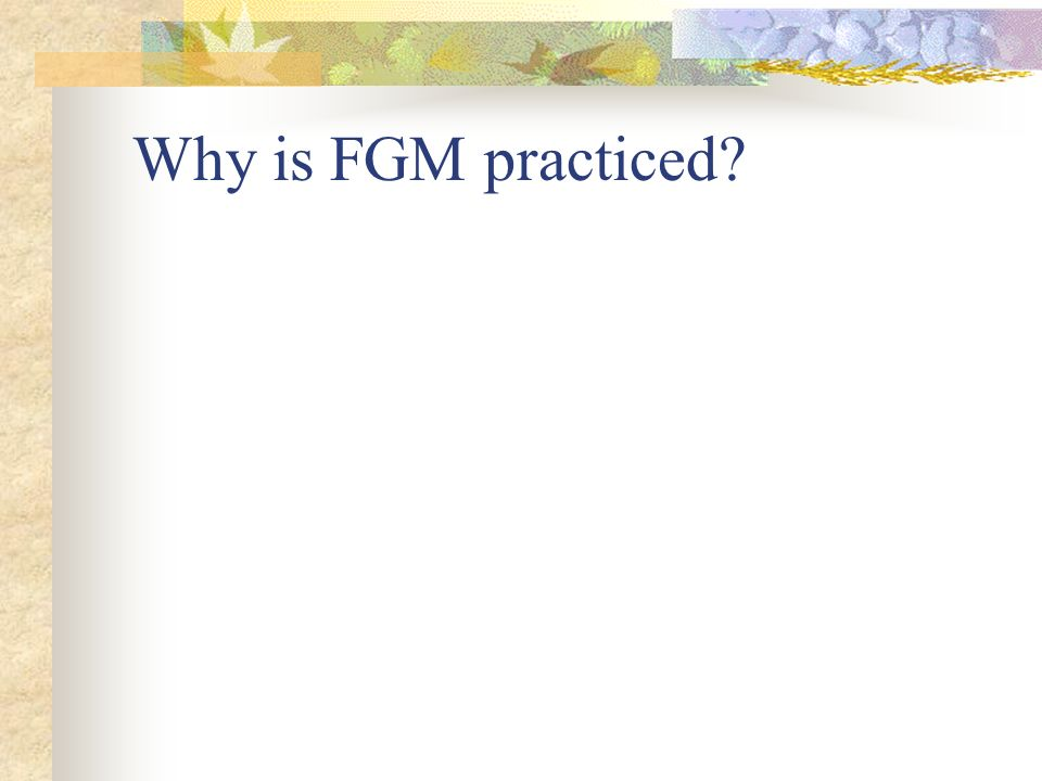 Where is FGM practiced?
