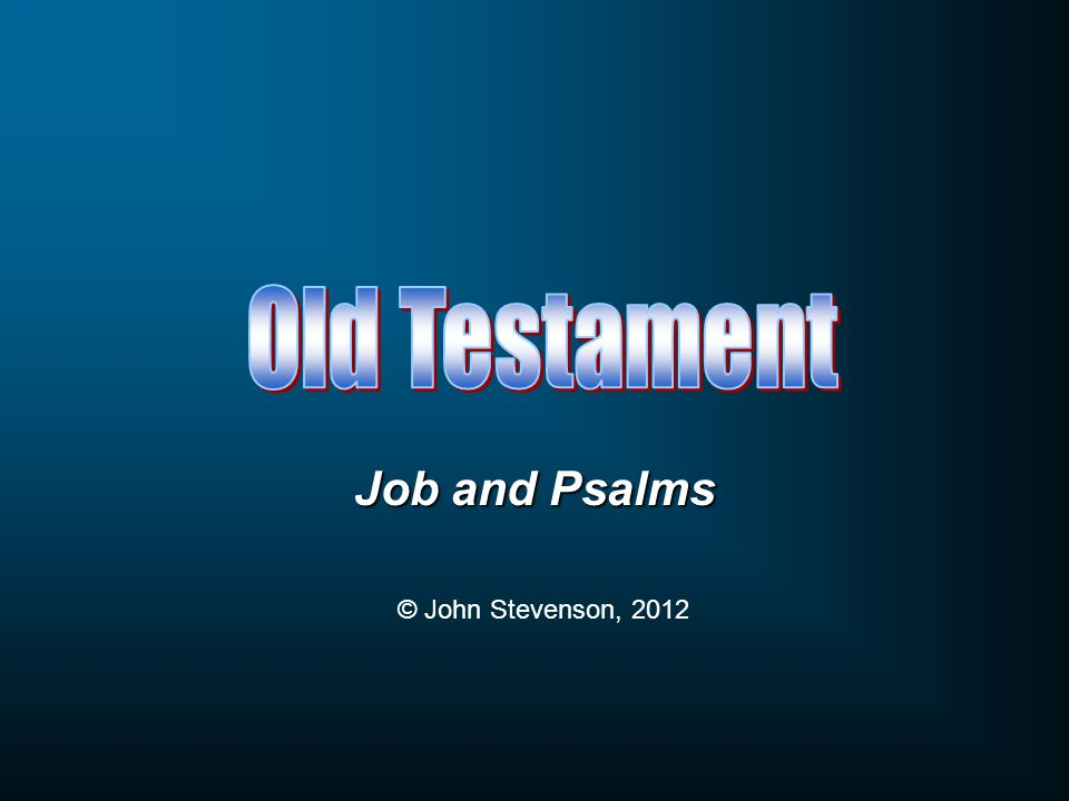 Job and Psalms © John Stevenson, 2012