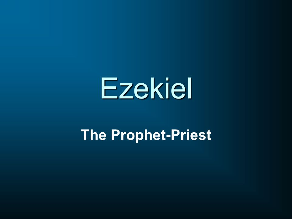 Ezekiel The Prophet-Priest