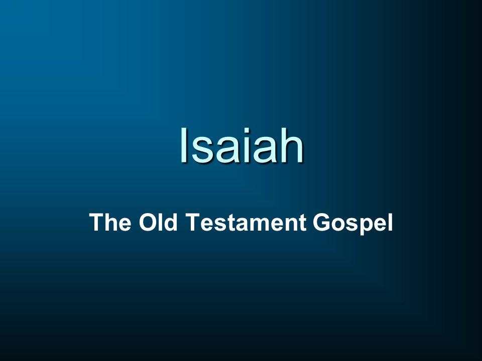 Isaiah The Old Testament Gospel