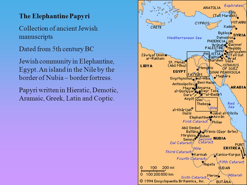 The Elephantine Papyri Collection of ancient Jewish manuscripts Dated from 5th century BC Jewish community in Elephantine, Egypt. An island in the Nil