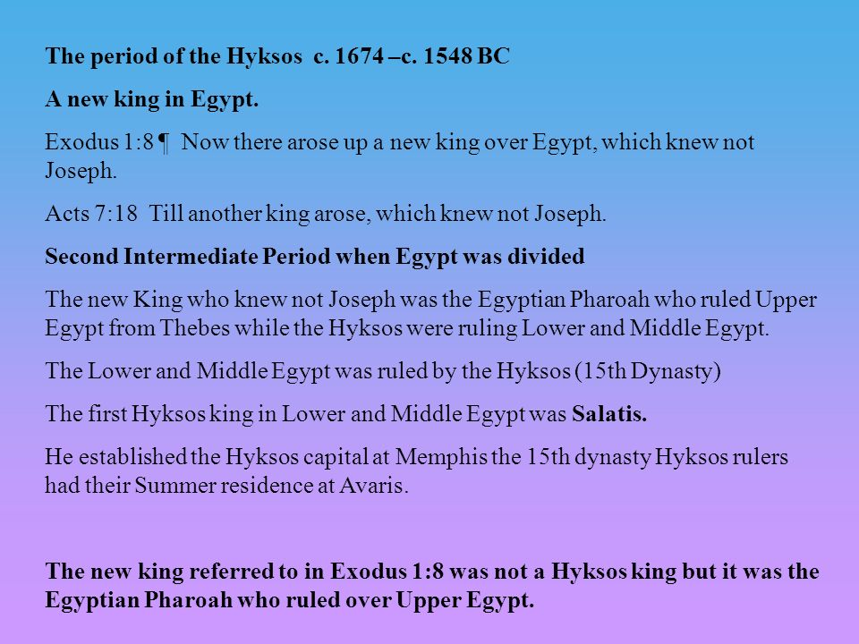 The period of the Hyksos c –c BC A new king in Egypt.