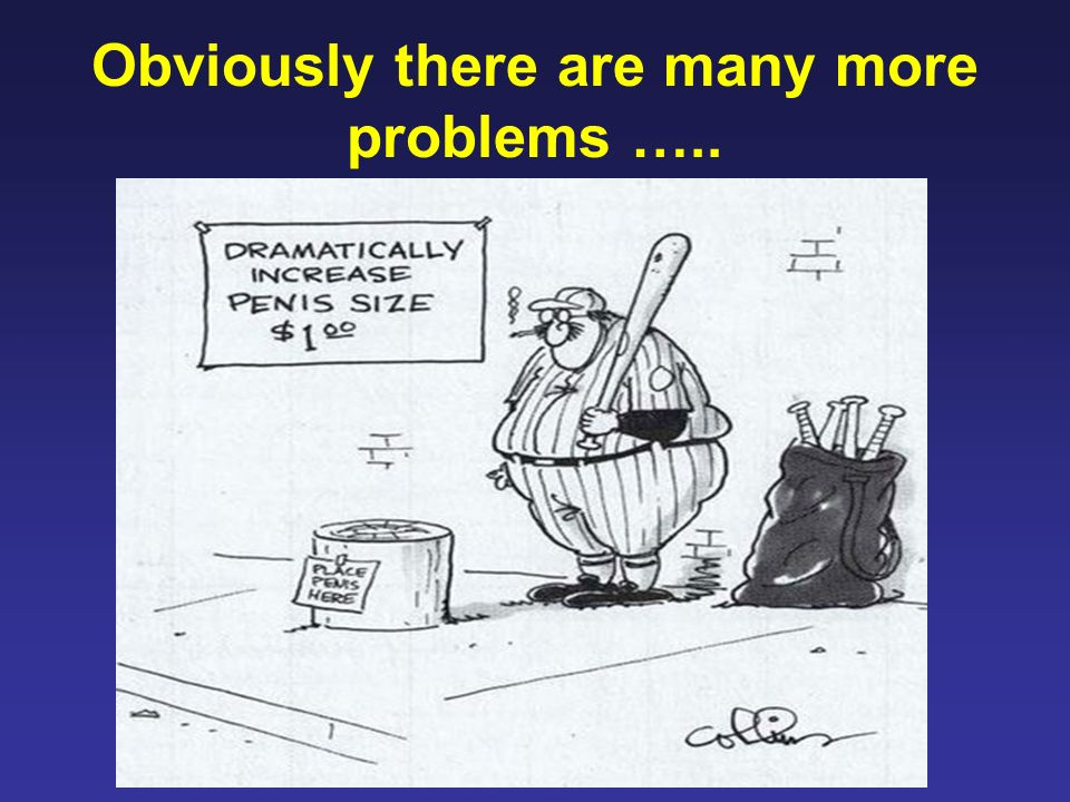 Obviously there are many more problems …..