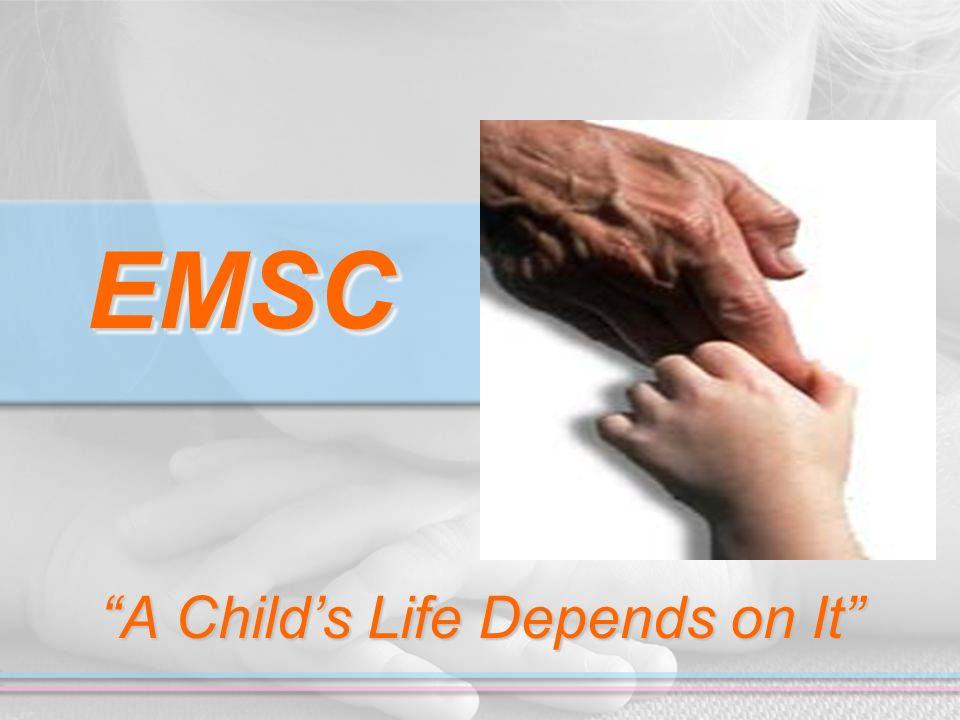 EMSCEMSC A Childs Life Depends on It