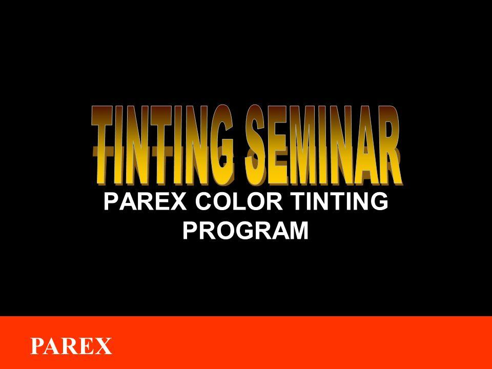 ® PAREX PAREX COLOR TINTING PROGRAM