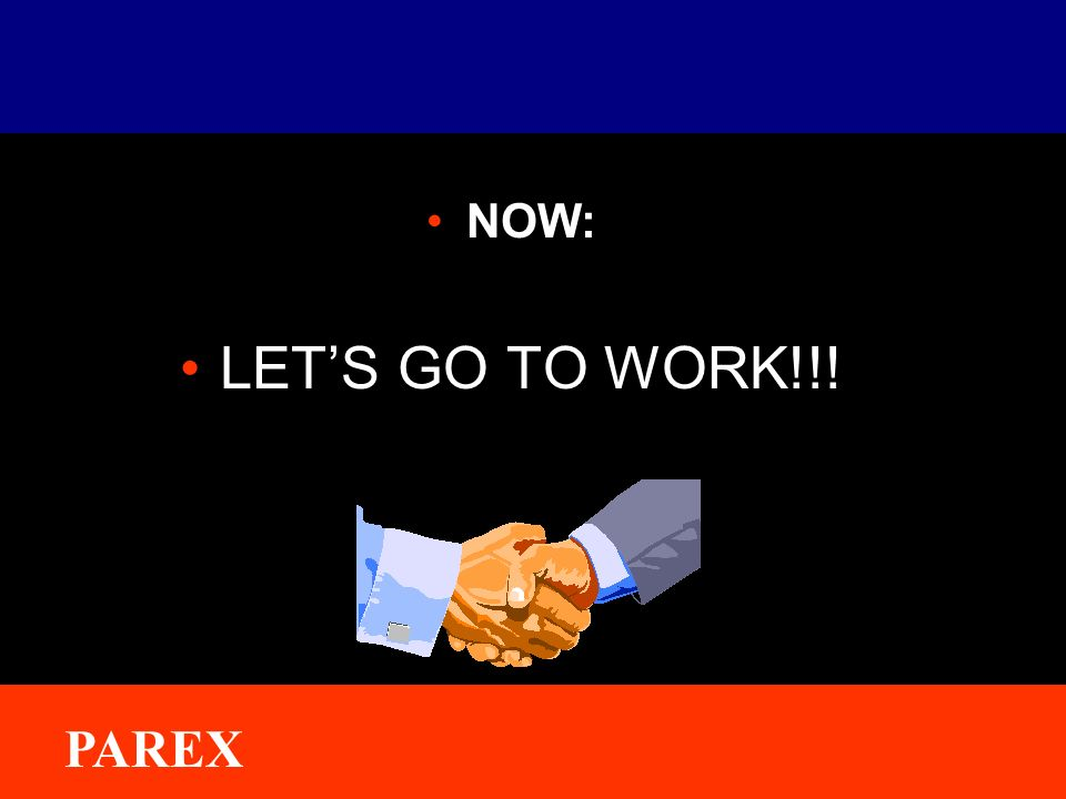 ® PAREX NOW: LETS GO TO WORK!!!