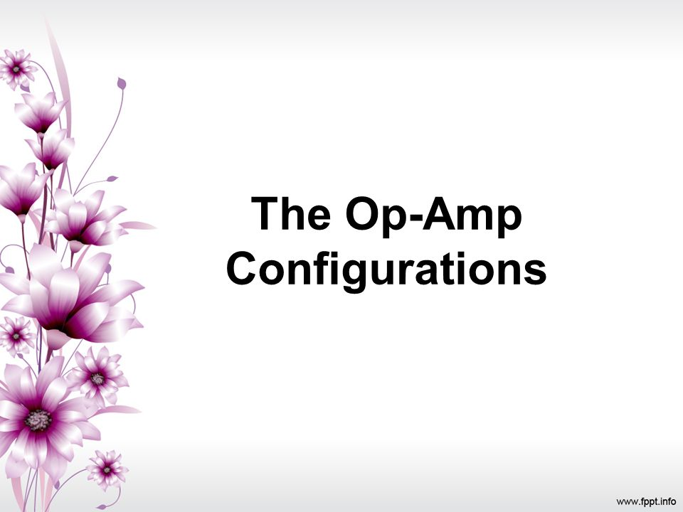 The Op-Amp Configurations