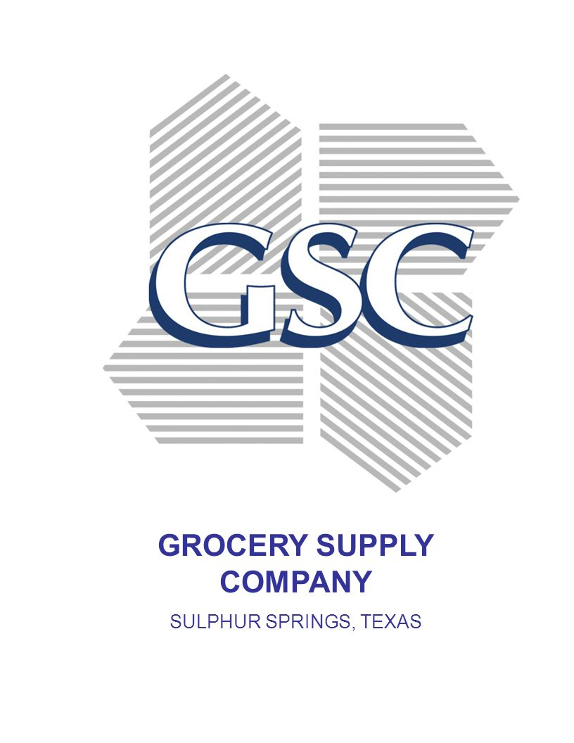 Store Name Here! GROCERY SUPPLY COMPANY SULPHUR SPRINGS, TEXAS