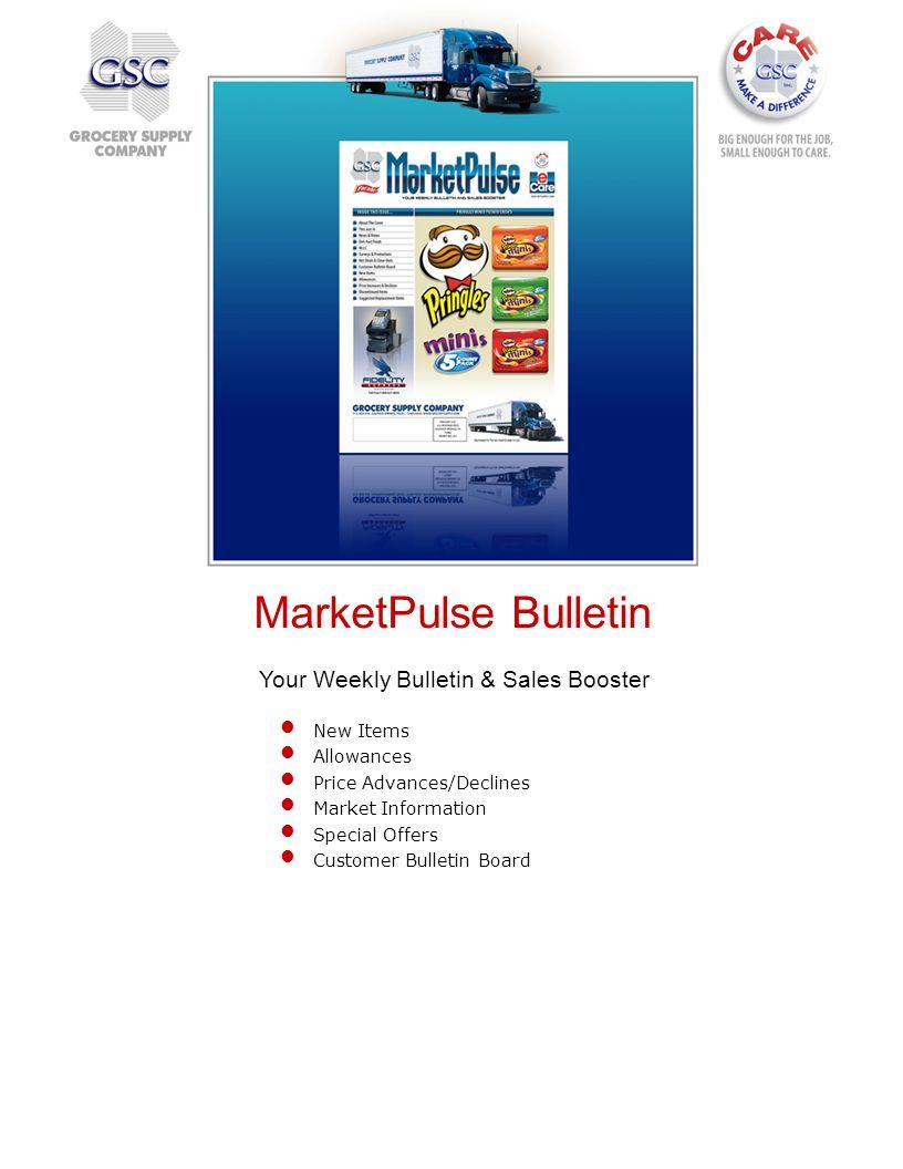 MarketPulse Bulletin New Items Allowances Price Advances/Declines Market Information Special Offers Customer Bulletin Board Your Weekly Bulletin & Sal