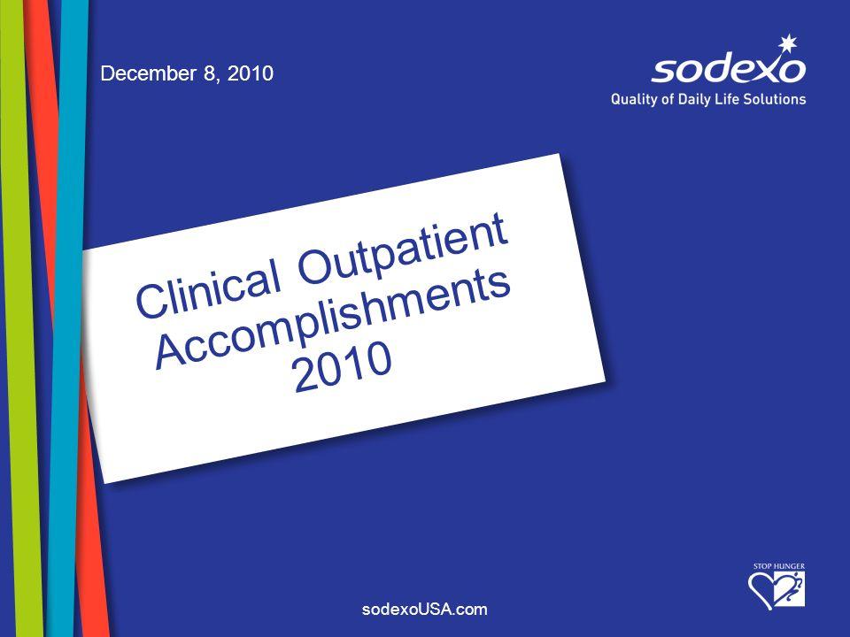 sodexoUSA.com December 8, 2010 Clinical Outpatient Accomplishments 2010