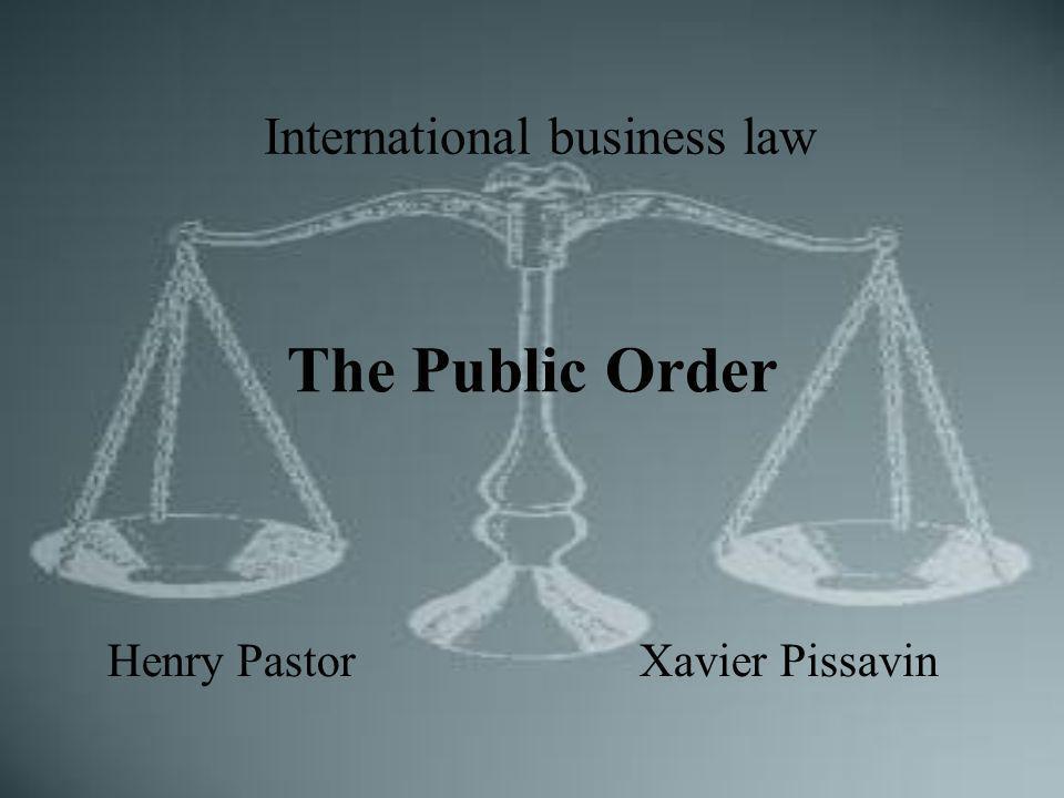 The Public Order Henry PastorXavier Pissavin International business law