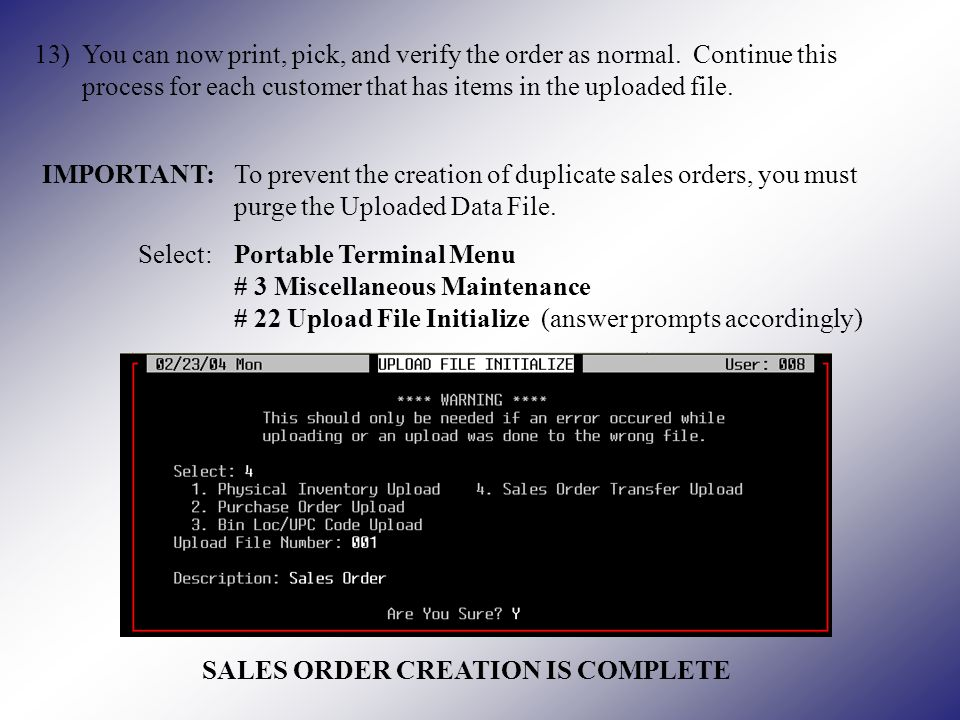 13)You can now print, pick, and verify the order as normal.
