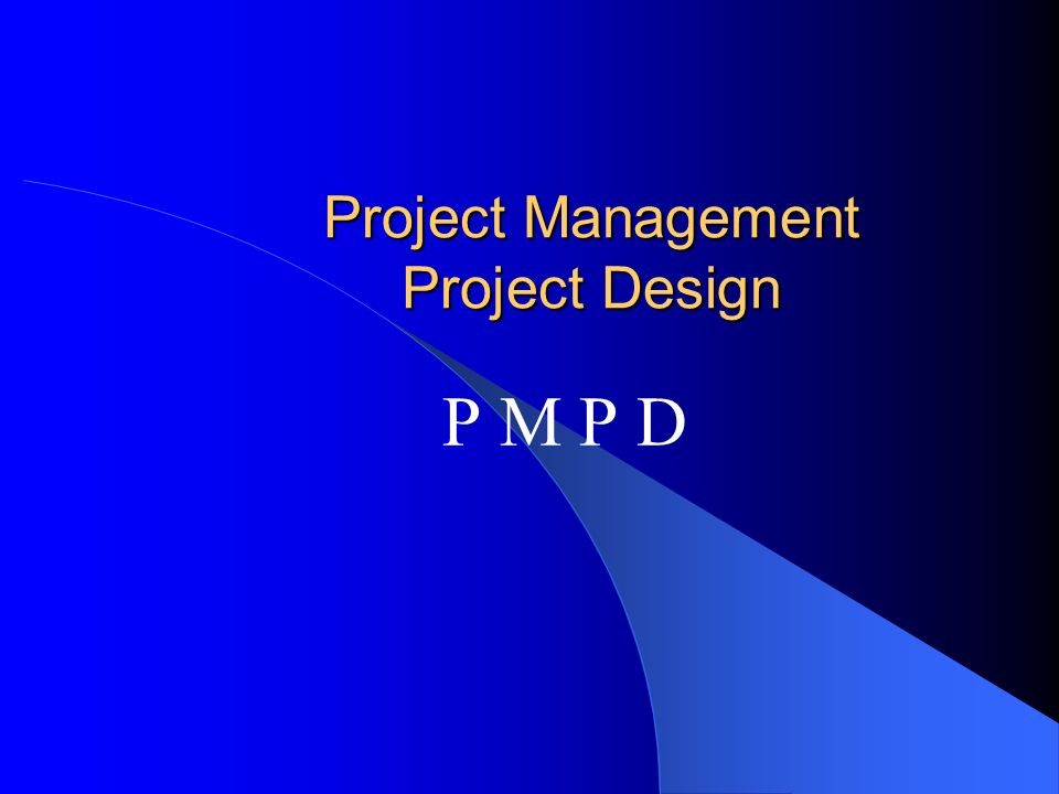 Project Management Project Design P M P D