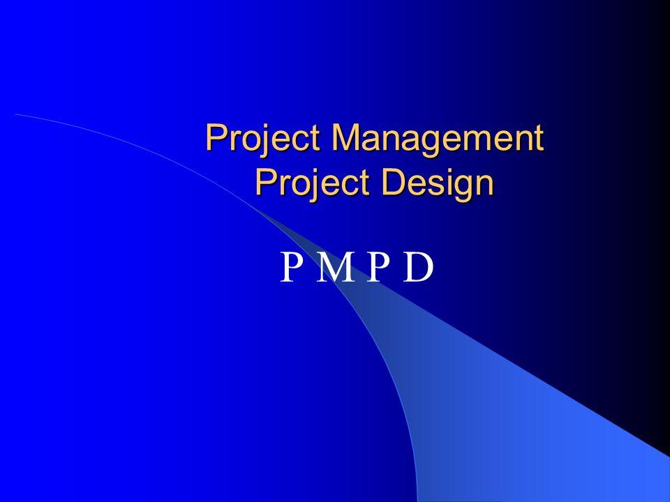 Project Management Project Design P M P D