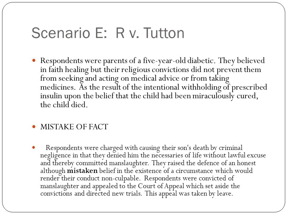 Scenario E: R v.Tutton Respondents were parents of a five year old diabetic.
