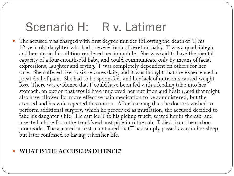 Scenario H: R v.