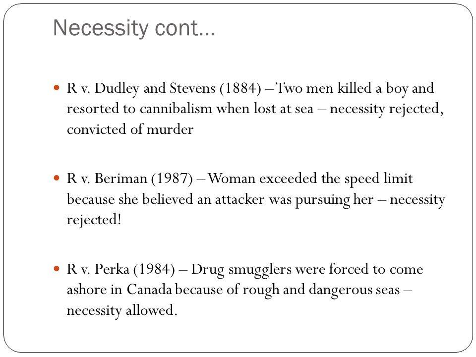 Necessity cont… R v.