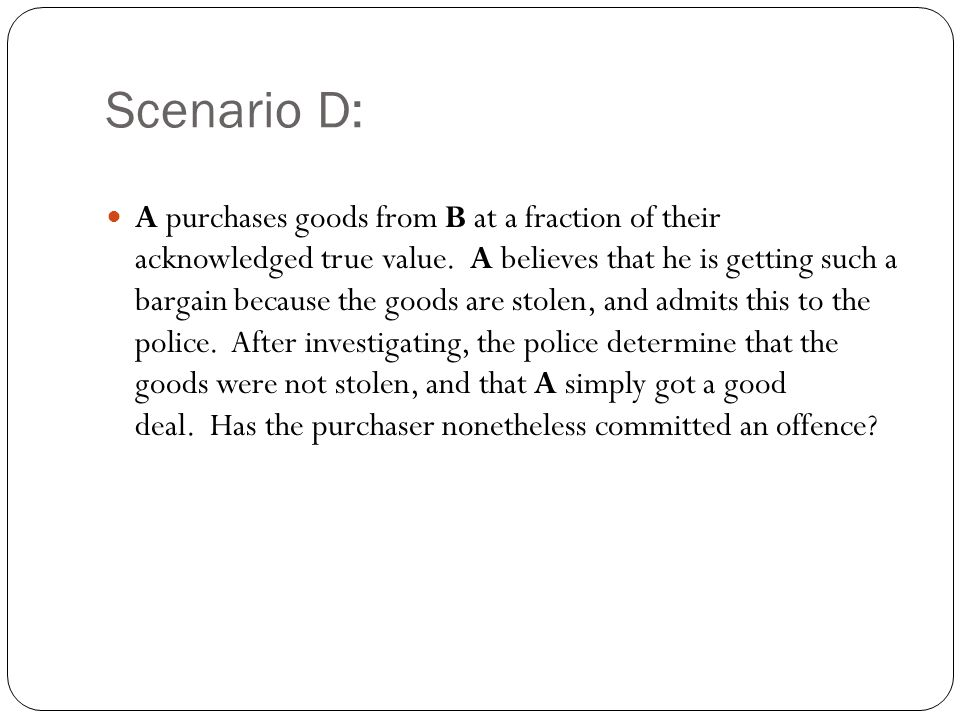 Scenario D: A purchases goods from B at a fraction of their acknowledged true value.