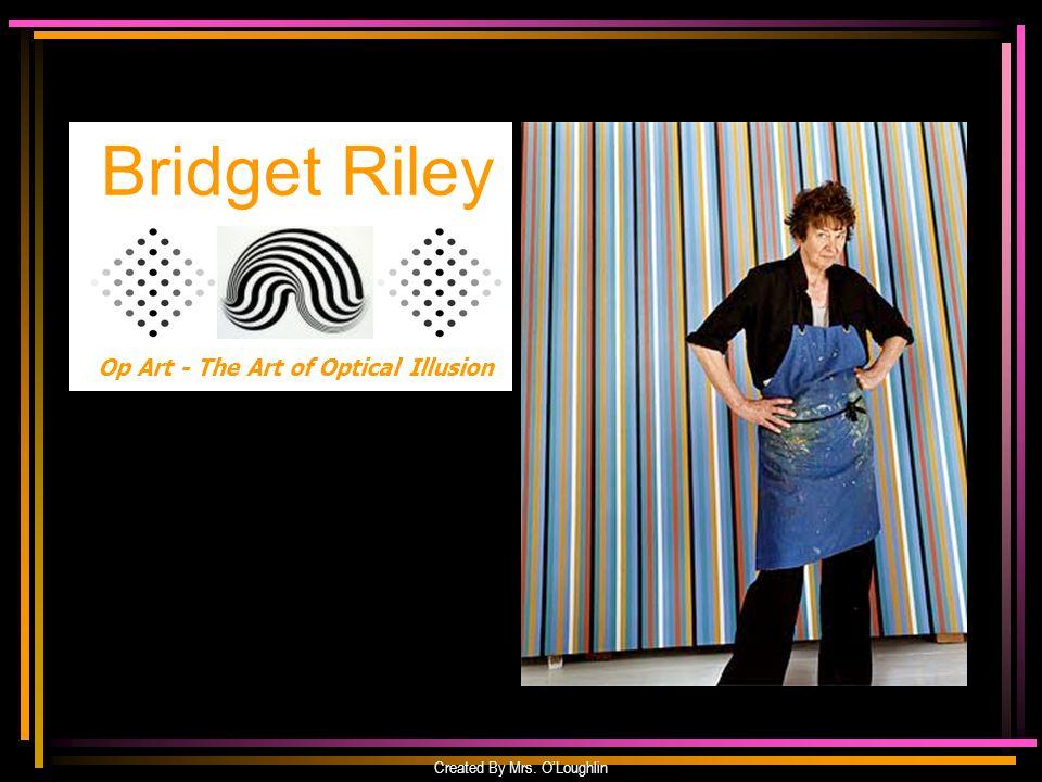 Bridget Riley Op Art - The Art of Optical Illusion Created By Mrs. OLoughlin